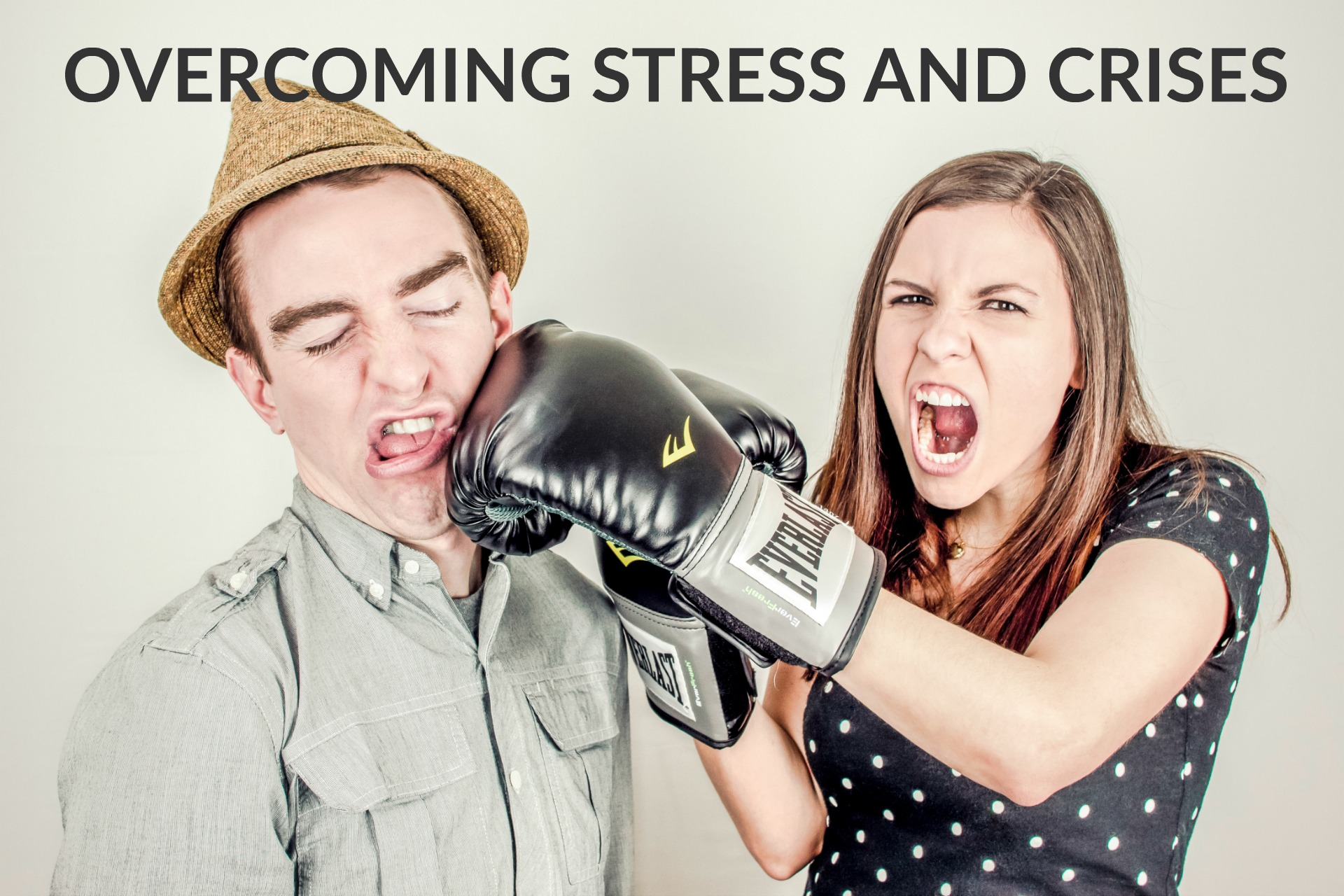 Overcoming Stress and Crises